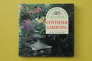 Hard Cover Container Gardening by Alan Toogood
