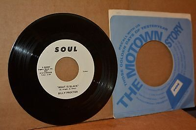 BILLY PROCTOR: WHAT IS BLACK; SOUL 35099 MINT- W.L. PROMO STEREO/MONO 45 RPM