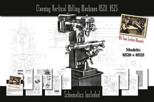 Clausing Vertical Milling Machines 8520, 8525 Manual Parts Lists Schematics
