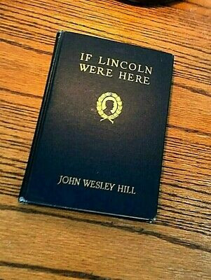IF LINCOLN WERE HERE Signed Autographed John Wesley Hill ~1925 HB Abe Abraham for sale  Spring Grove