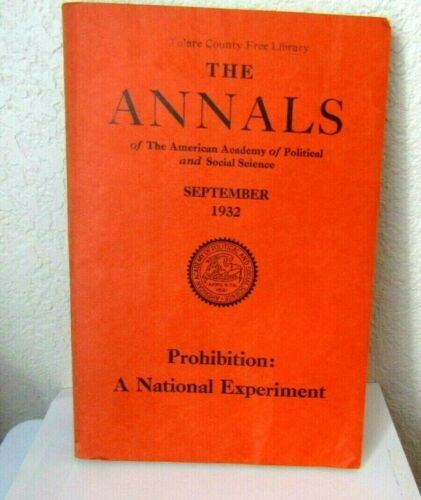1932 PROHIBITION A NATIONAL EXPERIMENT  ANNALIST BOOK FINAL NAIL IN COFFIN RARE