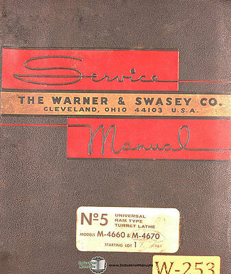 Warner Swasey 5 M-4660 M4670 Lathe Operation Maintenance And Parts Manual