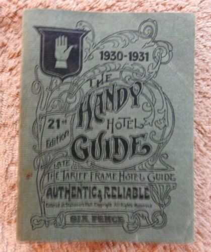 "1930-1931 ""THE HANDY HOTEL GUIDE"" LONDON BATH SHEFFIELD YORK ENGLAND DUBLIN MAPS"