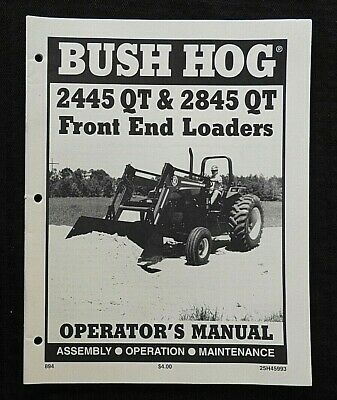 Bush Hog 2445 2845 Qt Tractor Front Loader Owners Operators Manual Very Nice