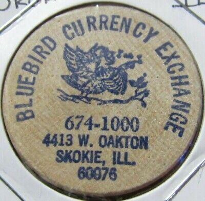Vintage Bluebird Currency Exchange Skokie, IL Wooden Nickel - Token Illinois