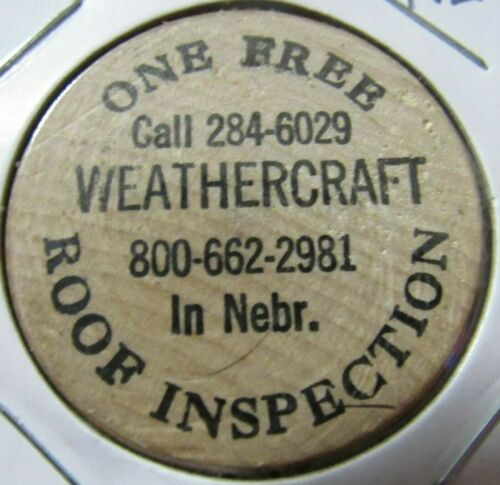 Vintage Weathercraft Roof Inspection Wooden Nickel - Token NE Nebraska