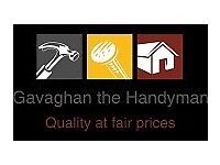 Handyman gavaghan, Quality work at fair prices. I cover all of Hertfordshire and Harlow.u