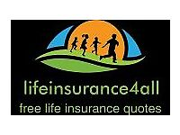 Life Incurance 4 ALL Apply for A FREE Quote today -With No Obligation -From Whole Of UK Market Place