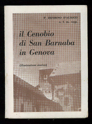 D'AURIGO ZEFIRINO IL CENOBIO DI SAN BARNABA IN GENOVA SC. GRAF. DON BOSCO 1965