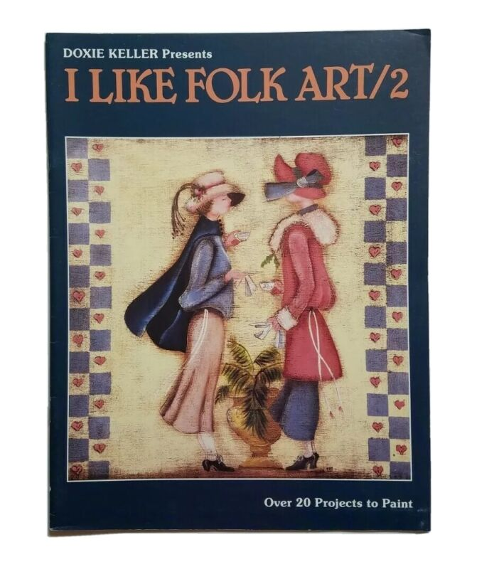 I Like Folk Art 2 By Doxie Keller Tole Painting Book Vintage 1988 Gifts Holiday