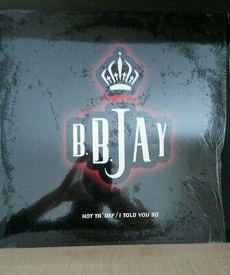 """B.B. Jay – Hot Ta' Def / I Told You So 12"""" single"""