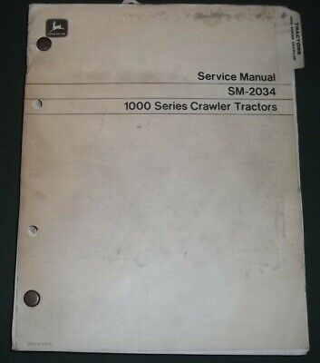 John Deere 1000 Series Dozer Tractor Technical Service Repair Manual Sm-2034