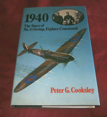 1940 STORY OF No.11 GROUP FIGHTER COMMAND. Peter G Cooksley. 1983. Illustrated.