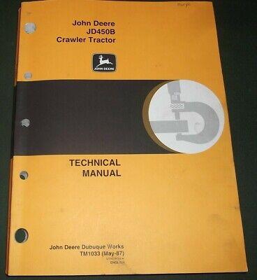 John Deere Jd450b 450b Crawler Tractor Dozer Technical Shop Repair Manual Tm1033