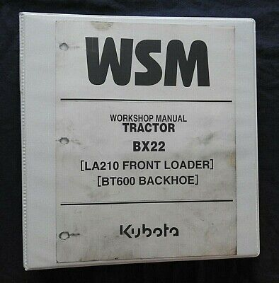 Kubota Bx22 Tractor La210 Loader Bt600 Backhoe Service Manual Very Good
