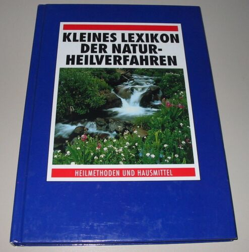 Kleines Lexikon der Natur Heilverfahren Heilmethoden + Hausmittel Buch gebraucht