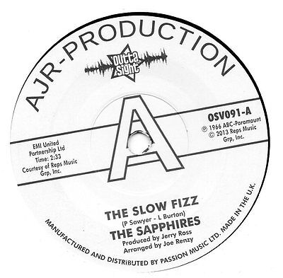 SAPPHIRES    SLOW FIZZ / BABY YOU GOT ME   UK AJR/OUTTASIGHT  Ltd Edition DEMO