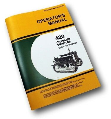 Operators Manual For John Deere 420 420c Crawler Tractor Dozer Owners 100001-up