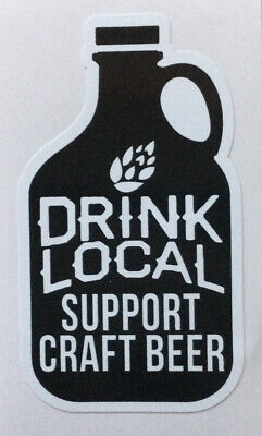 DRINK LOCAL Support Craft Beer Growler Sticker Decal Brewery Brewing Keg Beer