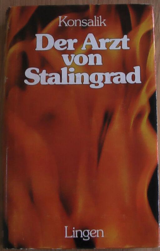 Der Arzt von Stalingrad von Heinz G. Konsalik (2003, Gebunden)