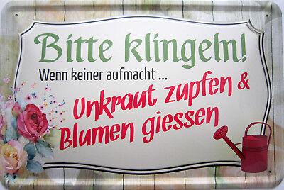 Schild Blechschild 20x30 cm - klingel Unkraut zupfen Blumen Garten Haustür Haus