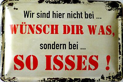 Schild Blechschild 20x30 cm - nicht bei wünsch dir was so isses Spruch vintage