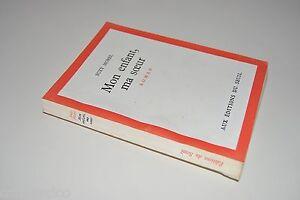Suzy Morel MON ENFANT, MA SOEUR 1962 aux éditions du Seuil - France - État : Bon état: Livre ayant déj été lu, mais qui est toujours en bon état. La couverture présente des dommages mineurs, comme des éraflures, mais n'est ni trouée ni déchirée. Pour les couvertures rigides, la jaquette n'est pas nécess - France