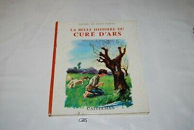 C225 Bd - Ancienne BD - La belle histoire du curé d'ars - Casterman