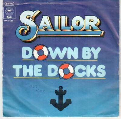 """<2003-0> 7"""" Single: Sailor - Down By The Docks"""