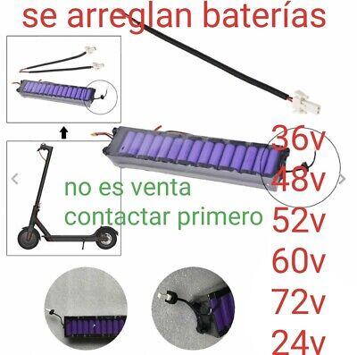 Reparación Baterías 24v 36V 48v 52v 60v 72v Patinete Eléctrico ebike no...
