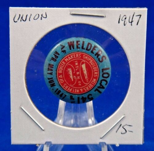 1947 Boiler Makers Welders & Helpers No. 541 Apr-Jun Union Pin Pinback Button 1""