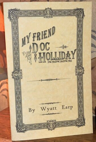 Wyatt Earp My Friend Doc Holliday Holiday Tombstone leaflet collectable booklet