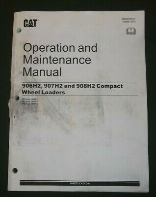 Cat Caterpillar 906h2 907h2 908h2 Loader Operation Maintenance Book Manual