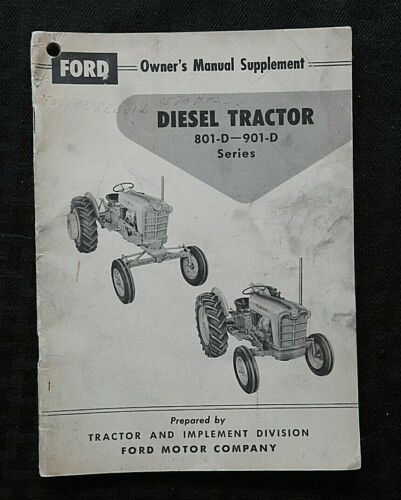 GENUINE 1957-1962 FORD 801-D 901-D DIESEL TRACTOR OPERATORS MANUAL SUPPLEMENT