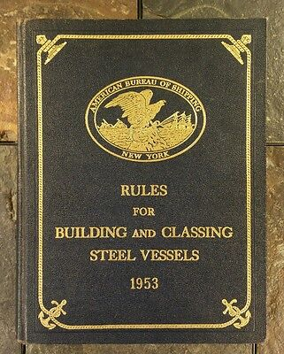 Rules For Building and Classing Steel Vessels - American Bureau of Shipping (Rules For Building And Classing Steel Vessels)