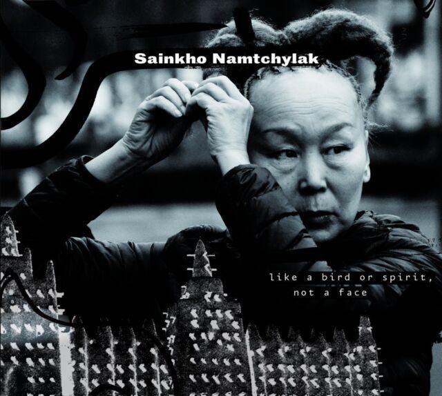 SAINKHO NAMTCHYLAK - LIKE A BIRD OR SPIRIT,NOT A FACE  CD NEU