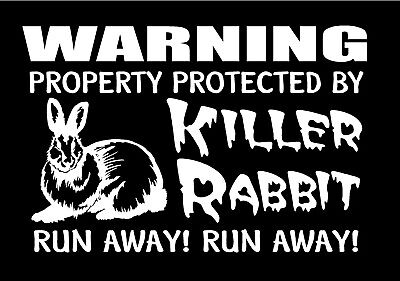 Killer Rabbit Vinyl Decal Property Protected Run Away Funny Monty Python Sticker