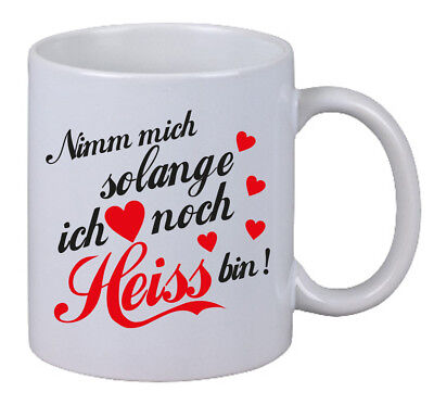 "Kaffee Tasse ""Nimm mich solange ich noch Heiss bin!"" Geschenk Fun Büro X-Mas NEU"