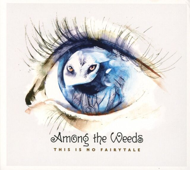 AMONG THE WEEDS This Is No Fairytale CD Digipack 2016