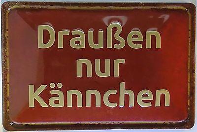 Draußen nur Kännchen BLECHSCHILD mit PRÄGUNG Kaffee Terrasse Balkon, 20 x 30 cm