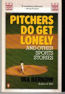Pitchers-Do-Get-Lonely-and-Other-Sports-Stories-PB-1989-Ira-Berkow