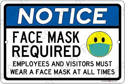 Notice Face Mask Required Employees Visitors Must Wear Face Mask 12x8 Alum Sign