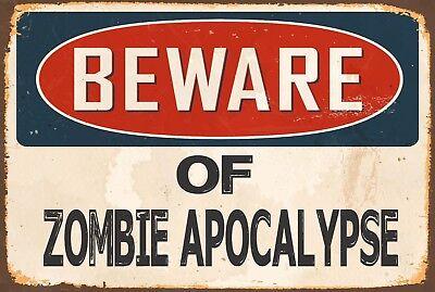 BEWARE ZOMBIE APOCALYPSE Aluminum 8x12 Metal Novelty Vintage Reproduction  - Zombie Sign