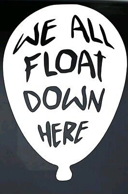 Funny Pennywise IT We All Float Here Vinyl Decal Custom Car Truck Window Sticker