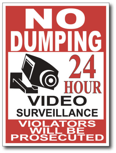 No Dumping Video Surveillance sign vinyl decal sticker peel and stick outdoor 3M