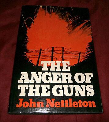 THE ANGER OF THE GUNS. INFANTRY OFFICER ON W. FRONT. John Nettleton. 1979. Illus