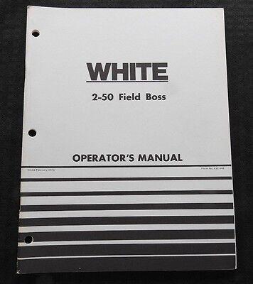 Genuine White 2-50 Field Boss Tractor Operators Manual Very Nice
