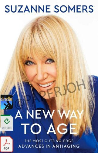 A New Way to Age: The Most Cutting-Edge Advances by Suzanne Somers [pdғ-ερυв]