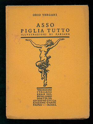 VERGANI ORIO ASSO PIGLIA TUTTO ILLUSTRAZIONI FABIANO ED. DEL FAUNO 1927 I° EDIZ.