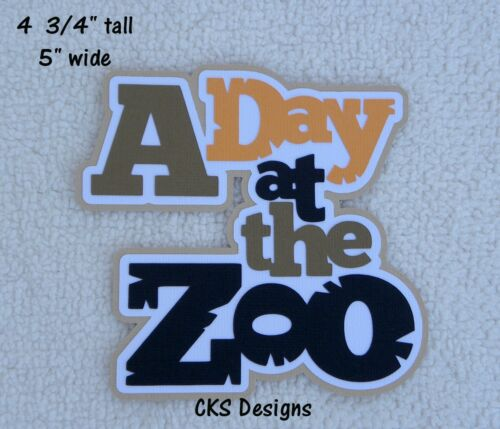 Die Cut A DAY AT THE ZOO Page Title Handmade Scrapbook Page Paper Piecing CKS